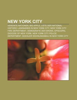 New York City: Vereinte Nationen, Big Apple, Liste Der National Historic Landmarks in New York City, New York City Fire Department Books LLC
