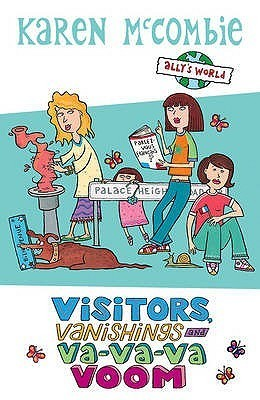 Visitors, Vanishings and Va Va Va Voom (Allys World, #12) Karen McCombie