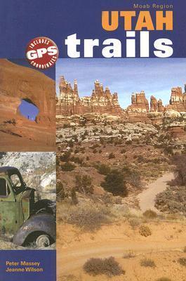 Utah Trails Moab Region  by  Peter Massey