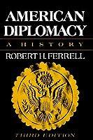 American Diplomacy Robert H. Ferrell