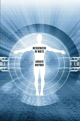 Messengers in White: A Science Fantasy Novel  by  Ardath Mayhar