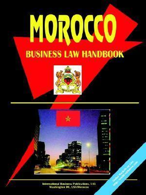 Morocco Business Law Handbook USA International Business Publications
