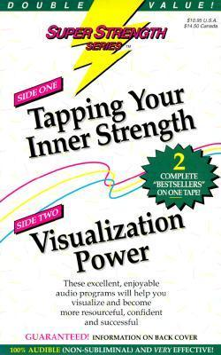 Tapping Your Inner Strength + Visualization Power  by  Bob Griswold