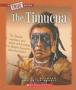 The Timucua  by  Emily J. Dolbear