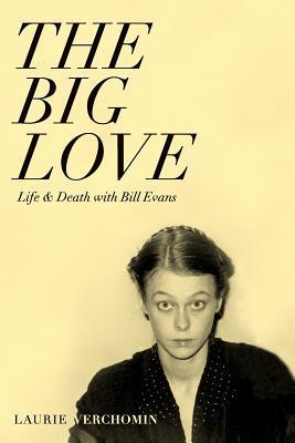 The Big Love  by  Laurie Verchomin