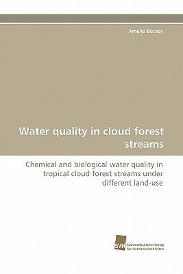 Water Quality in Cloud Forest Streams  by  Amelie Bucker
