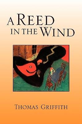 A Reed in the Wind  by  Thomas Griffith