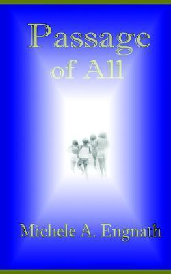 Passage of All  by  Michele A. Engnath