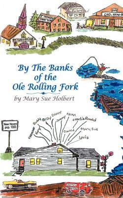 By The Banks of the Ole Rolling Fork Mary Sue Holbert