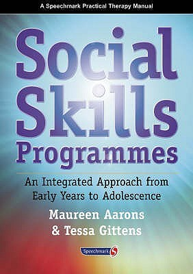 Social Skills Programmes: An Integrated Approach from Early Years to Adolescence  by  Maureen Aarons