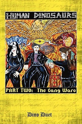 The Gang Wars (Human Dinosaurs, #2) Dino Duet