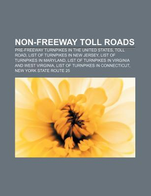 Non-Freeway Toll Roads: Pre-Freeway Turnpikes in the United States, Toll Road, List of Turnpikes in New Jersey, List of Turnpikes in Maryland Source Wikipedia