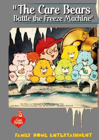 The Care Bears Battle the Freeze Machine  by  Arthur S. Rosenblatt
