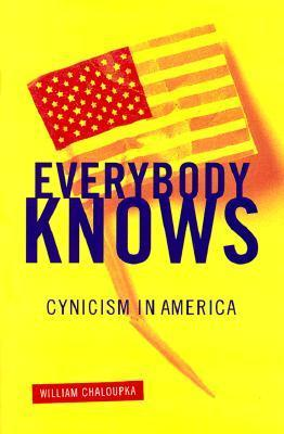 Everybody Knows: Cynicism In America William Chaloupka