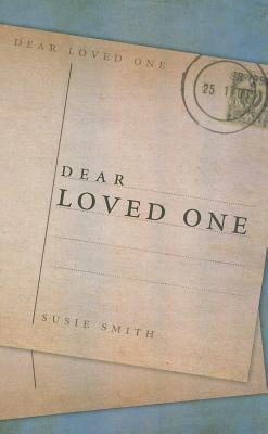 Dear Loved One  by  Susie Smith