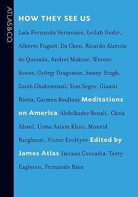How They See Us: Meditations on America  by  James Atlas