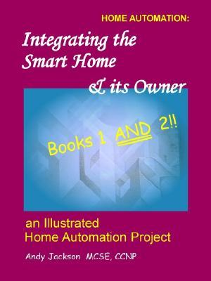 Integrating the Smart Home & Its Owner, Books 1 and 2  by  Andy Lynn Jackson