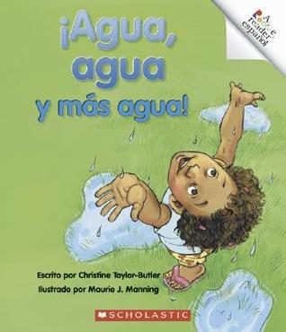 Agua, Agua y Mas Agua! = Water Everywhere  by  Christine Taylor-Butler