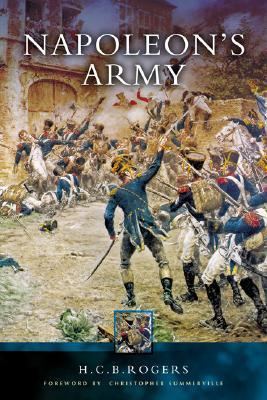 Napoleons Army  by  H.C.B. Rogers