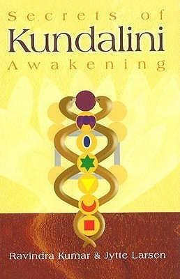 Secrets of Kundalini Awakening: Life After Death and Quantum Soul Ravindra Kumar