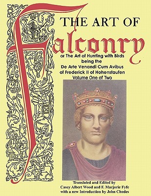 The Art of Falconry - Volume One Frederick II of Hohenstaufen