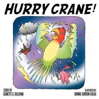 Hurry Crane! Jeanette G. Sullivan