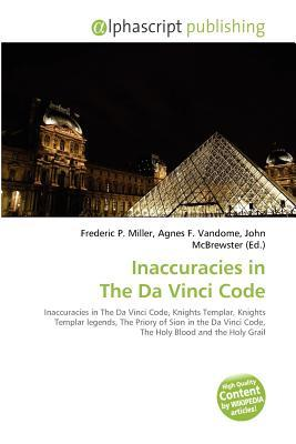 Inaccuracies In The Da Vinci Code: Inaccuracies In The Da Vinci Code, Knights Templar, Knights Templar Legends, The Priory Of Sion In The Da Vinci Code, The Holy Blood And The Holy Grail Frederic P.  Miller