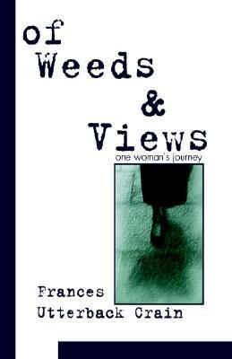 Of Weeds and Views Frances Crain