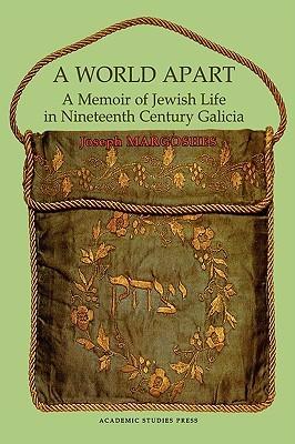 A World Apart. A Memoir Of Jewish Life In Nineteenth Century Galicia  by  Joseph Margoshes