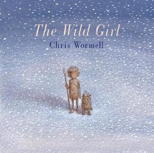 The Wild Girl Christopher Wormell