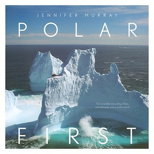 Polar First  by  Jennifer Murray