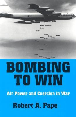 Dying to Win: The Strategic Logic of Suicidal Terrorism  by  Robert A. Pape