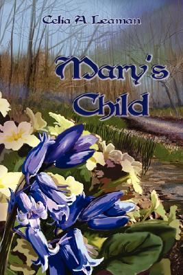 Marys Child Celia A. Leaman