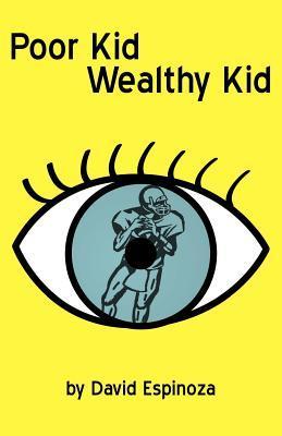 Poor Kid Wealthy Kid David Espinoza