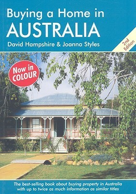 Buying a Home in Australia: A Survival Handbook  by  David Hampshire