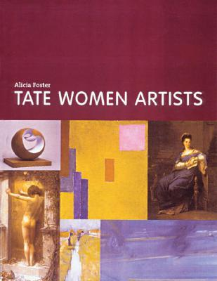 Tate Women Artists  by  Alicia Foster