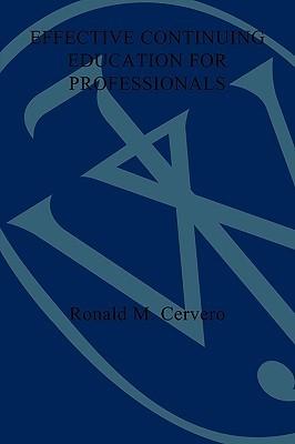 Effective Continuing Education Ronald M. Cervero