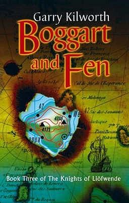 Boggart And Fen: Book Three Of The Knights Of Liöfwende Garry Douglas Kilworth