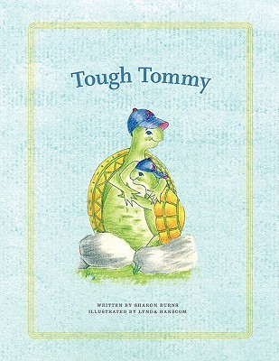 Tough Tommy  by  Sharon Burns