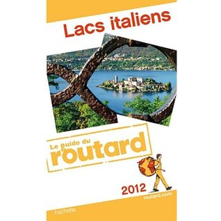 Guide du Routard Lacs italiens  by  Guide du routard