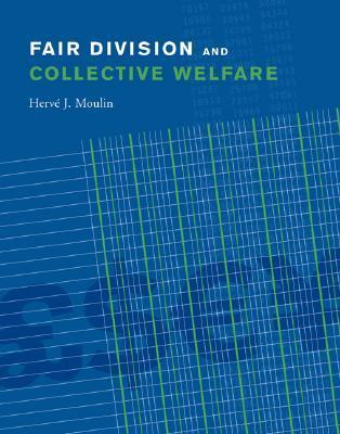 Fair Division and Collective Welfare  by  Hervé Moulin