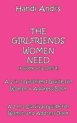 The Girlfriends You Need and Some You Dont Andrea Sullivan