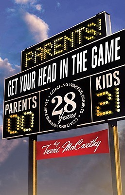 Parents! Get Your Head in the Game Terri McCarthy