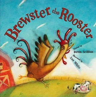Brewster the Rooster Devin Scillian