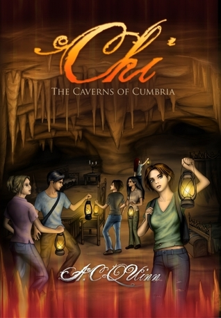 The Caverns of Cumbria (Chi, #2)  by  A.C.  Quinn