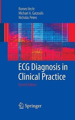 Ecg Diagnosis In Clinical Practice  by  Romeo Vecht