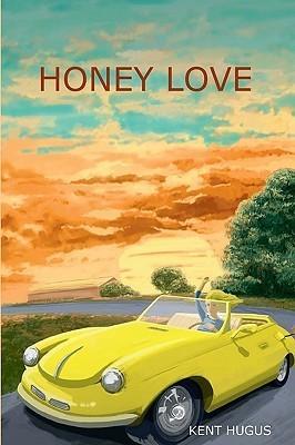 Honey Love  by  Kent Hugus