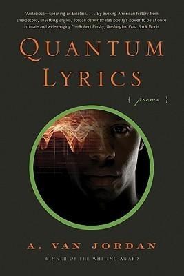 Quantum Lyrics: Poems  by  A. Van Jordan