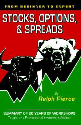 Stocks, Options & Spreads Ralph Pierce
