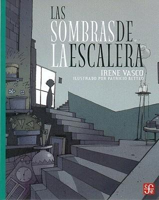 Las Sombras De La Escalera/the Shades Of The Stairs  by  Irene Vasco